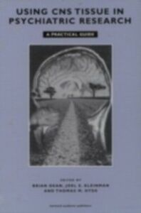 Ebook in inglese Using CNS Autopsy Tissue in Psychiatric Research: A Practical Guide Dean, Brian , Hyde, Thomas M , Kleinman, Joel E