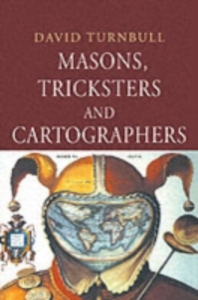 Ebook in inglese Masons, Tricksters and Cartographers Turnbull, David