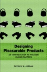 Foto Cover di Designing Pleasurable Products, Ebook inglese di Patrick W. Jordan, edito da CRC Press