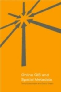 Ebook in inglese Online GIS and Spatial Metadata Bossomaier, Terry , Green, David R. , Hope, Brian A.