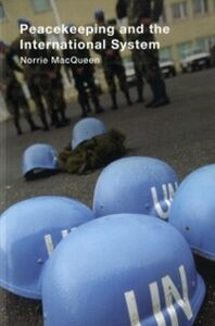 Foto Cover di Peacekeeping and the International System, Ebook inglese di Norrie MacQueen, edito da Taylor and Francis
