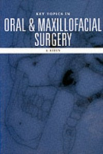 Ebook in inglese Key Topics in Oral and Maxillofacial Surgery Riden, K. , Riden, Keith