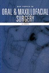 Key Topics in Oral and Maxillofacial Surgery