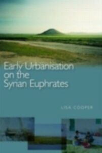 Foto Cover di Early Urbanism on the Syrian Euphrates, Ebook inglese di Lisa Cooper, edito da Taylor and Francis
