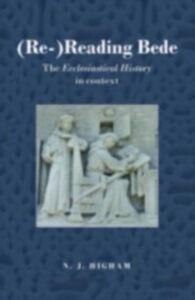 Ebook in inglese (Re-)Reading Bede Higham, N.J.
