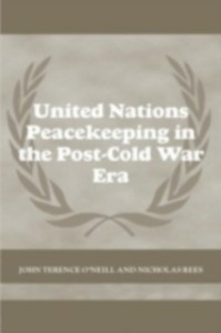 Ebook in inglese United Nations Peacekeeping in the Post-Cold War Era O'Neill, John Terence , Rees, Nick