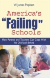 Ebook in inglese America's &quote;Failing&quote; Schools Popham, W. James
