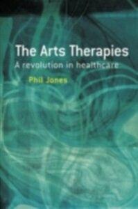 Ebook in inglese Arts Therapies Jones, Dr Phil