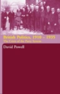 Ebook in inglese British Politics, 1910-1935 Powell, David