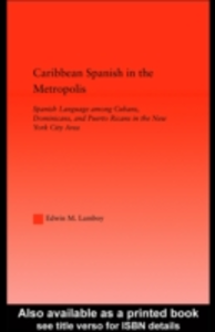 Ebook in inglese Caribbean Spanish in the Metropolis Lamboy, Edwin M.