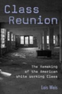 Foto Cover di Class Reunion, Ebook inglese di Lois Weis, edito da Taylor and Francis