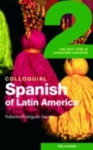Ebook in inglese Colloquial Spanish of Latin America 2 Rodriguez-Saona, Roberto Carlos