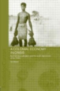 Foto Cover di Colonial Economy in Crisis, Ebook inglese di Ian Brown, edito da Taylor and Francis