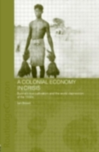 Ebook in inglese Colonial Economy in Crisis Brown, Ian