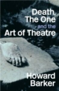 Ebook in inglese Death, The One and the Art of Theatre Barker, Howard