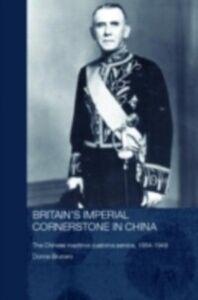 Ebook in inglese Britain's Imperial Cornerstone in China Brunero, Donna