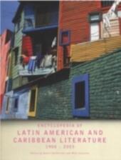 Encyclopedia of Twentieth-Century Latin American and Caribbean Literature, 1900-2003