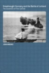 Ebook in inglese Dreadnought Gunnery and the Battle of Jutland Brooks, John