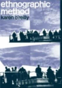 Ebook in inglese Ethnographic Methods O'Reilly, Karen
