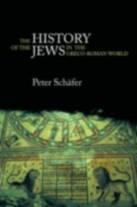 Ebook in inglese History of the Jews in the Greco-Roman World Schafer, Peter
