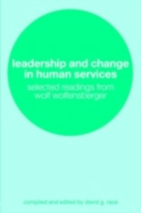 Ebook in inglese Leadership and Change in Human Services -, -