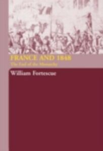 Ebook in inglese France and 1848 Fortescue, William