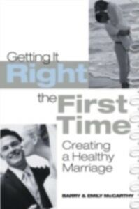 Foto Cover di Getting It Right the First Time, Ebook inglese di Barry McCarthy,Emily J. McCarthy, edito da Taylor and Francis