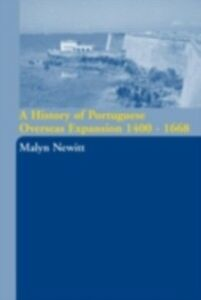 Ebook in inglese History of Portuguese Overseas Expansion 1400-1668 Newitt, Malyn