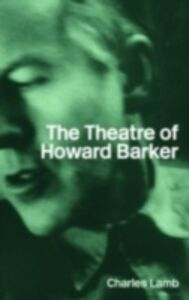 Ebook in inglese Theatre of Howard Barker Lamb, Charles
