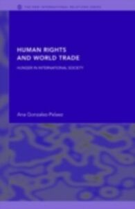 Ebook in inglese Human Rights and World Trade Gonzalez-Pelaez, Ana