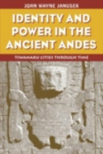 Ebook in inglese Identity and Power in the Ancient Andes Janusek, John Wayne