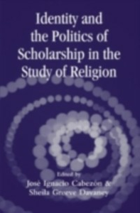 Ebook in inglese Identity and the Politics of Scholarship in the Study of Religion -, -