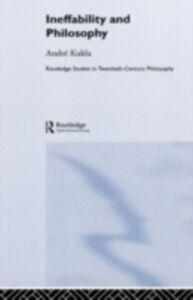 Foto Cover di Ineffability and Philosophy, Ebook inglese di Andre Kukla, edito da Taylor and Francis