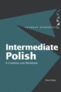 Foto Cover di Intermediate Polish, Ebook inglese di Dana Bielec, edito da Taylor and Francis