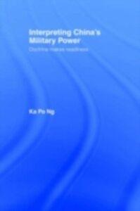 Foto Cover di Interpreting China's Military Power, Ebook inglese di Ka Po Ng, edito da Taylor and Francis