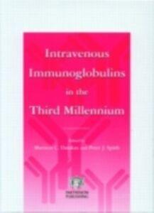 Foto Cover di Intravenous Immunoglobulins in the Third Millennium, Ebook inglese di Marinos C. Dalakas,Peter J. Spath, edito da CRC Press