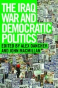 Ebook in inglese Iraq War and Democratic Politics -, -