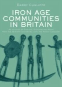 Ebook in inglese Iron Age Communities in Britain Cunliffe, Barry
