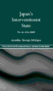 Foto Cover di Japan's Interventionist State, Ebook inglese di Aurelia George-Mulgan, edito da Taylor and Francis
