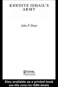 Foto Cover di Khedive Ismail's Army, Ebook inglese di John P. Dunn, edito da Taylor and Francis