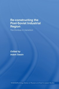 Ebook in inglese Re-Constructing the Post-Soviet Industrial Region -, -