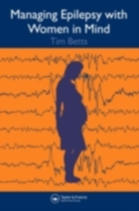 Ebook in inglese Managing Epilepsy with Women in Mind Betts, Timothy , Greenhill, Lyn
