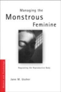 Ebook in inglese Managing the Monstrous Feminine Ussher, Jane M.