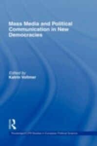 Ebook in inglese Mass Media and Political Communication in New Democracies -, -
