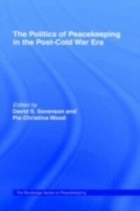Ebook in inglese Politics of Peacekeeping in the Post-Cold War Era -, -