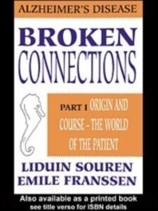 Ebook in inglese Broken Connections: Alzheimer's Disease: Part I Franssen, Emile , Souren, Liduin
