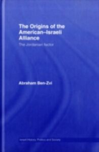 Foto Cover di Origins of the American-Israeli Alliance, Ebook inglese di Abraham Ben-Zvi, edito da Taylor and Francis