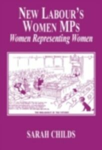 Ebook in inglese New Labour's Women MPs Childs, Sarah