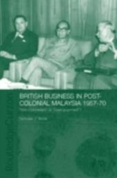 British Business in Post-Colonial Malaysia, 1957-70