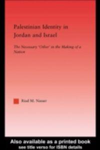 Foto Cover di Palestinian Identity in Jordan and Israel, Ebook inglese di Riad M. Nasser, edito da Taylor and Francis